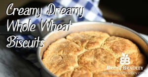 Bruce Bradley's Creamy Dreamy Whole Wheat Biscuits use 100% whole wheat flour, all real ingredients, and are soft, fluffy, and delicious!