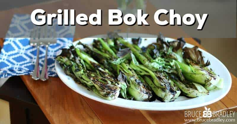 Bruce Bradley's Grilled Bok Choy is a delicious way to get your family eating more veggies!
