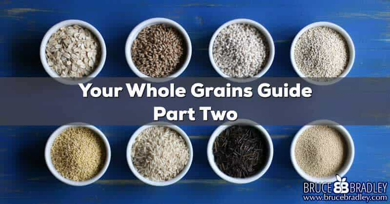 A Guide to REAL Whole Grains Part Two