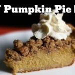 Bruce Bradley's Best Pumpkin Pie Ever features a delicious filling made with cream cheese, spices, and an optional nut crumble topping. Mmmm...amazing!