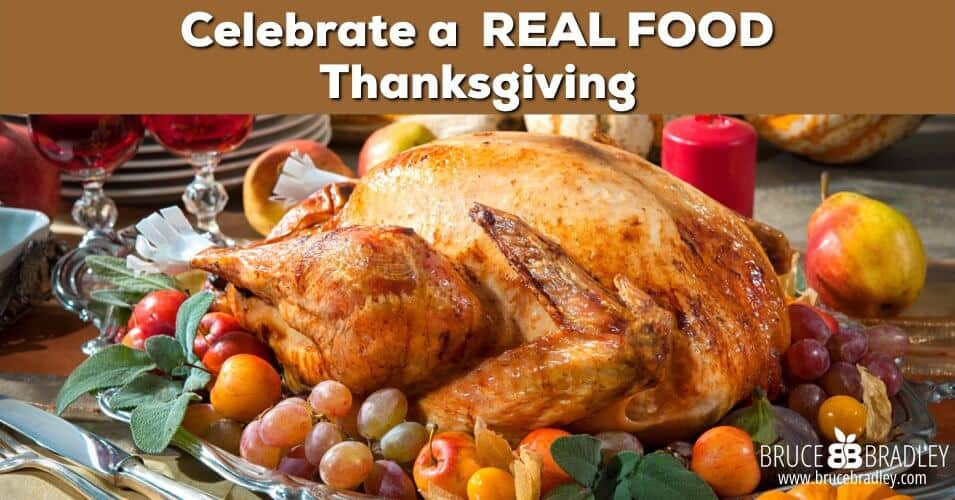Bruce Bradley's Tips, Tricks, and Recipes to Create a REAL Food Thanksgiving!