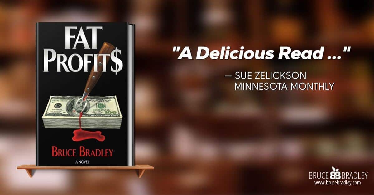"""FAT PROFIT$ is declared """"A Delicious Read"""" by Minnesota Monthly. Get your copy now and check out our book club discussion guide!"""