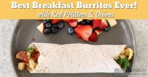 These best breakfast burritos ever are filled with red potatoes, onions, eggs, and sausage with a vegetarian option for those cutting out meat!