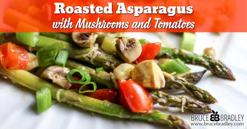 Recipe: Roasted Asparagus with Tomatoes and Mushrooms